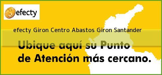 <b>efecty Giron Centro Abastos</b> Giron Santander