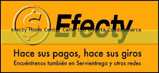 <b>efecty Home Center Calle 170</b> Bogota Cundinamarca