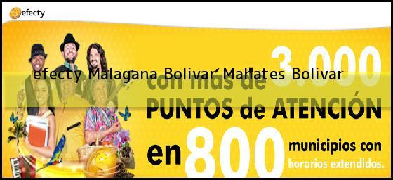 <b>efecty Malagana Bolivar</b> Mahates Bolivar