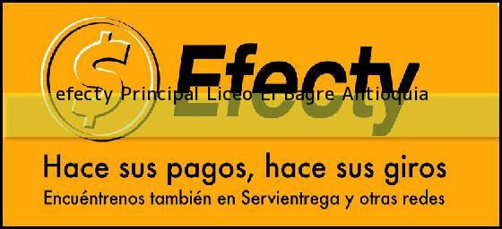 <b>efecty Principal Liceo</b> El Bagre Antioquia