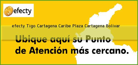 <b>efecty Tigo Cartagena Caribe Plaza</b> Cartagena Bolivar
