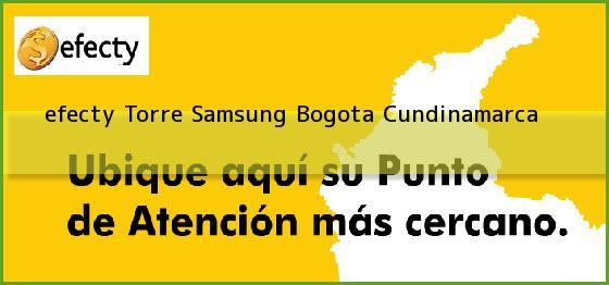 <b>efecty Torre Samsung</b> Bogota Cundinamarca