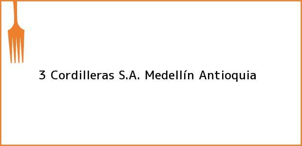 Teléfono, Dirección y otros datos de contacto para 3 Cordilleras S.A., Medellín, Antioquia, Colombia