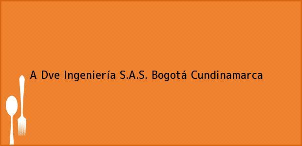Teléfono, Dirección y otros datos de contacto para A Dve Ingeniería S.A.S., Bogotá, Cundinamarca, Colombia