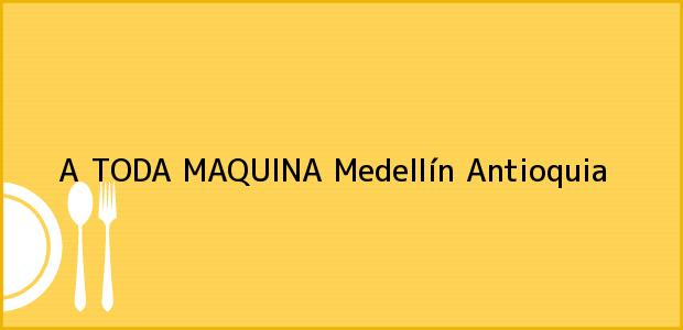 Teléfono, Dirección y otros datos de contacto para A TODA MAQUINA, Medellín, Antioquia, Colombia