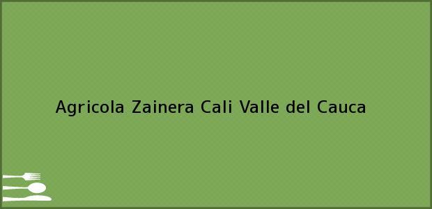 Teléfono, Dirección y otros datos de contacto para Agricola Zainera, Cali, Valle del Cauca, Colombia