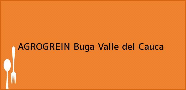 Teléfono, Dirección y otros datos de contacto para AGROGREIN, Buga, Valle del Cauca, Colombia