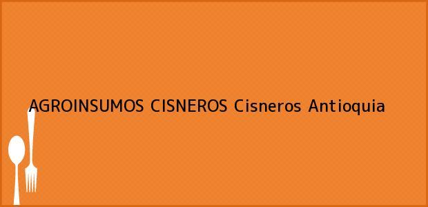 Teléfono, Dirección y otros datos de contacto para AGROINSUMOS CISNEROS, Cisneros, Antioquia, Colombia