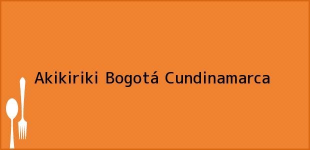 Teléfono, Dirección y otros datos de contacto para Akikiriki, Bogotá, Cundinamarca, Colombia