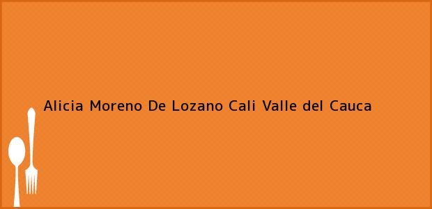 Teléfono, Dirección y otros datos de contacto para Alicia Moreno De Lozano, Cali, Valle del Cauca, Colombia
