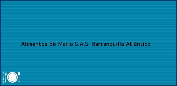 Teléfono, Dirección y otros datos de contacto para Alimentos de Maria S.A.S., Barranquilla, Atlántico, Colombia
