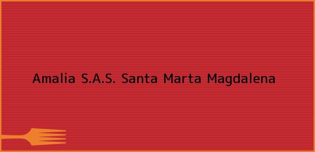 Teléfono, Dirección y otros datos de contacto para Amalia S.A.S., Santa Marta, Magdalena, Colombia