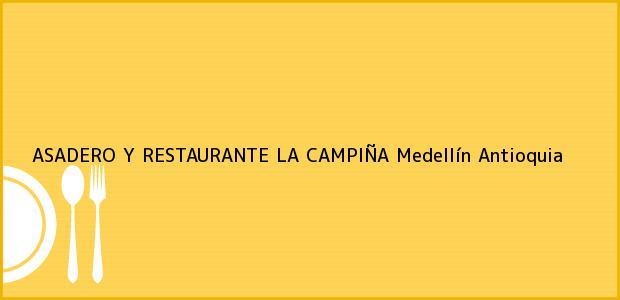 Teléfono, Dirección y otros datos de contacto para ASADERO Y RESTAURANTE LA CAMPIÑA, Medellín, Antioquia, Colombia