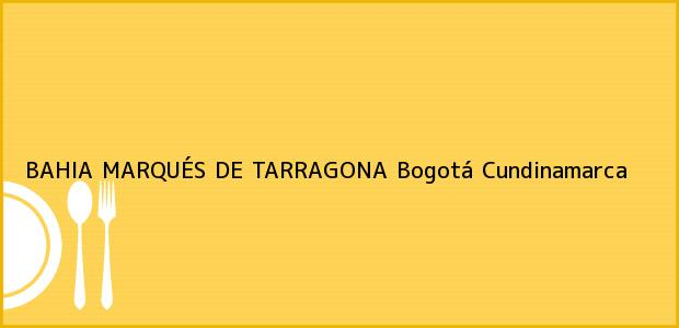 Teléfono, Dirección y otros datos de contacto para BAHIA MARQUÉS DE TARRAGONA, Bogotá, Cundinamarca, Colombia