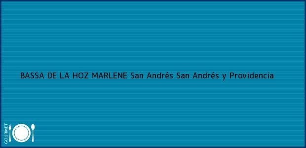 Teléfono, Dirección y otros datos de contacto para BASSA DE LA HOZ MARLENE, San Andrés, San Andrés y Providencia, Colombia