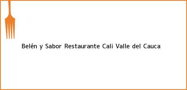 Teléfono, Dirección y otros datos de contacto para Belén y Sabor Restaurante, Cali, Valle del Cauca, Colombia