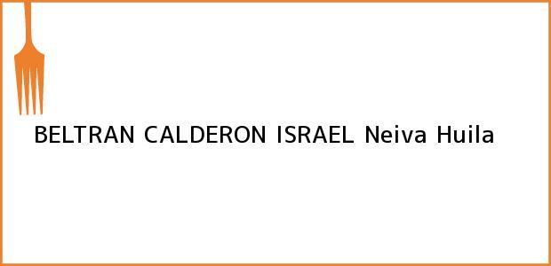 Teléfono, Dirección y otros datos de contacto para BELTRAN CALDERON ISRAEL, Neiva, Huila, Colombia