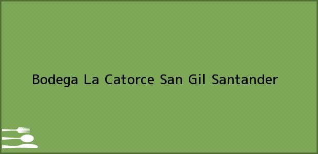 Teléfono, Dirección y otros datos de contacto para Bodega La Catorce, San Gil, Santander, Colombia