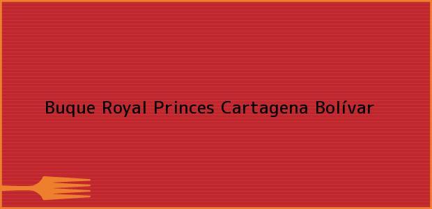 Teléfono, Dirección y otros datos de contacto para Buque Royal Princes, Cartagena, Bolívar, Colombia