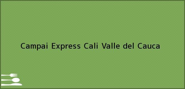 Teléfono, Dirección y otros datos de contacto para Campai Express, Cali, Valle del Cauca, Colombia