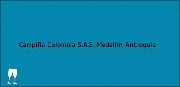 Teléfono, Dirección y otros datos de contacto para Campiña Colombia S.A.S., Medellín, Antioquia, Colombia