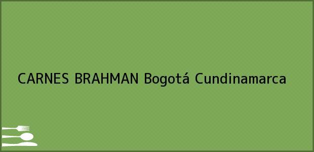 Teléfono, Dirección y otros datos de contacto para CARNES BRAHMAN, Bogotá, Cundinamarca, Colombia