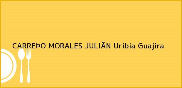 Teléfono, Dirección y otros datos de contacto para CARREÞO MORALES JULIÃN, Uribia, Guajira, Colombia