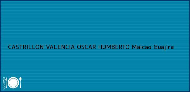 Teléfono, Dirección y otros datos de contacto para CASTRILLON VALENCIA OSCAR HUMBERTO, Maicao, Guajira, Colombia
