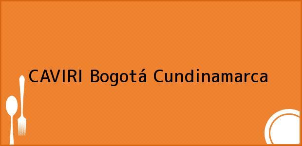 Teléfono, Dirección y otros datos de contacto para CAVIRI, Bogotá, Cundinamarca, Colombia