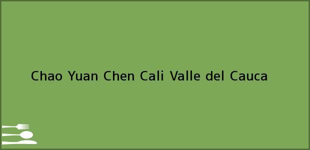 Teléfono, Dirección y otros datos de contacto para Chao Yuan Chen, Cali, Valle del Cauca, Colombia