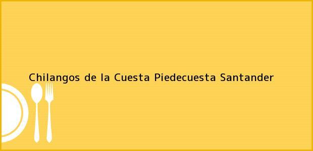 Teléfono, Dirección y otros datos de contacto para Chilangos de la Cuesta, Piedecuesta, Santander, Colombia