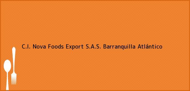 Teléfono, Dirección y otros datos de contacto para C.I. Nova Foods Export S.A.S., Barranquilla, Atlántico, Colombia