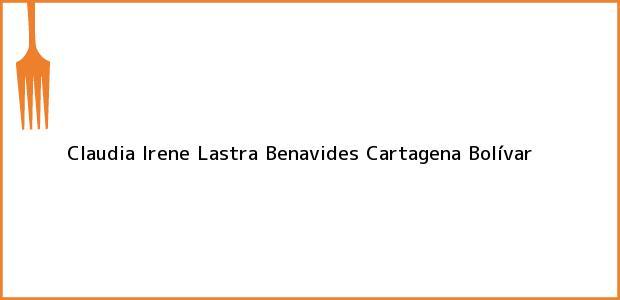 Teléfono, Dirección y otros datos de contacto para Claudia Irene Lastra Benavides, Cartagena, Bolívar, Colombia