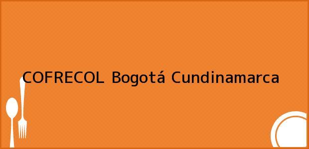Teléfono, Dirección y otros datos de contacto para COFRECOL, Bogotá, Cundinamarca, Colombia