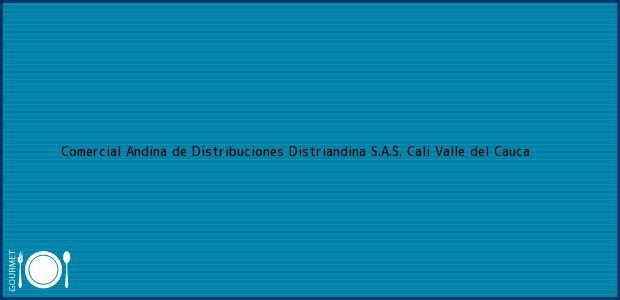 Teléfono, Dirección y otros datos de contacto para Comercial Andina de Distribuciones Distriandina S.A.S., Cali, Valle del Cauca, Colombia