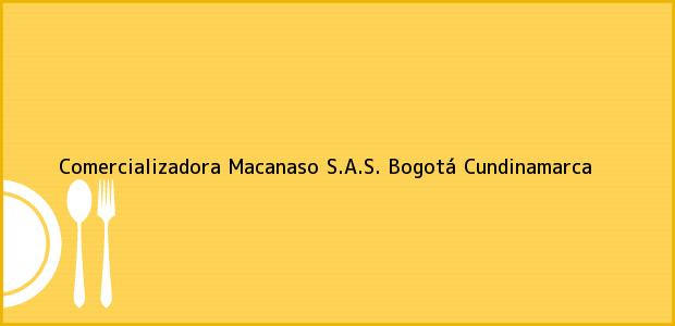 Teléfono, Dirección y otros datos de contacto para Comercializadora Macanaso S.A.S., Bogotá, Cundinamarca, Colombia