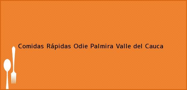 Teléfono, Dirección y otros datos de contacto para Comidas Rápidas Odie, Palmira, Valle del Cauca, Colombia