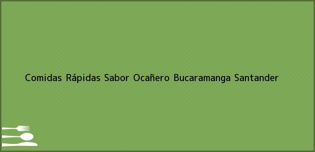 Teléfono, Dirección y otros datos de contacto para Comidas Rápidas Sabor Ocañero, Bucaramanga, Santander, Colombia