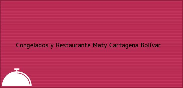 Teléfono, Dirección y otros datos de contacto para Congelados y Restaurante Maty, Cartagena, Bolívar, Colombia