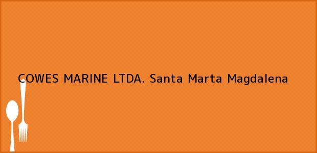 Teléfono, Dirección y otros datos de contacto para COWES MARINE LTDA., Santa Marta, Magdalena, Colombia