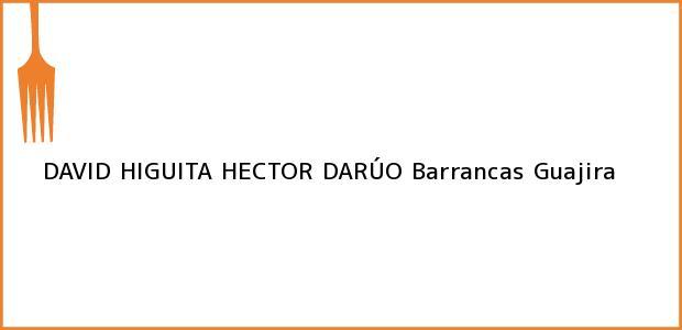 Teléfono, Dirección y otros datos de contacto para DAVID HIGUITA HECTOR DARÚO, Barrancas, Guajira, Colombia