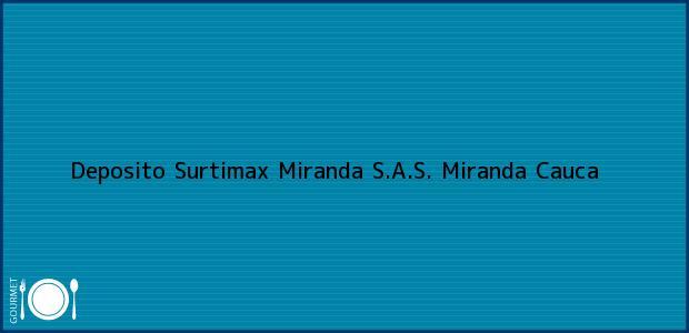 Teléfono, Dirección y otros datos de contacto para Deposito Surtimax Miranda S.A.S., Miranda, Cauca, Colombia