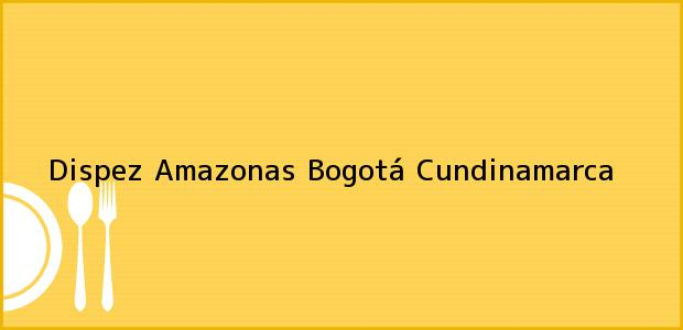 Teléfono, Dirección y otros datos de contacto para Dispez Amazonas, Bogotá, Cundinamarca, Colombia