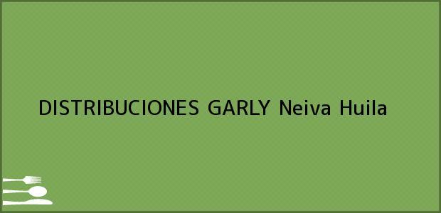 Teléfono, Dirección y otros datos de contacto para DISTRIBUCIONES GARLY, Neiva, Huila, Colombia