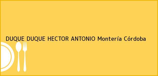 Teléfono, Dirección y otros datos de contacto para DUQUE DUQUE HECTOR ANTONIO, Montería, Córdoba, Colombia
