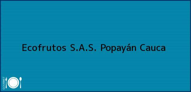 Teléfono, Dirección y otros datos de contacto para Ecofrutos S.A.S., Popayán, Cauca, Colombia