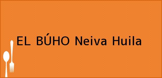 Teléfono, Dirección y otros datos de contacto para EL BÚHO, Neiva, Huila, Colombia