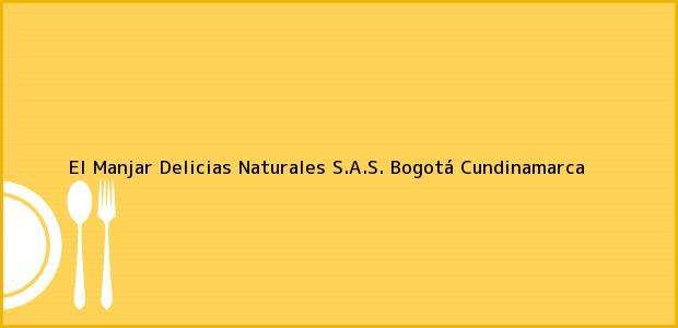 Teléfono, Dirección y otros datos de contacto para El Manjar Delicias Naturales S.A.S., Bogotá, Cundinamarca, Colombia