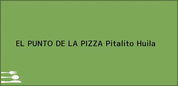 Teléfono, Dirección y otros datos de contacto para EL PUNTO DE LA PIZZA, Pitalito, Huila, Colombia