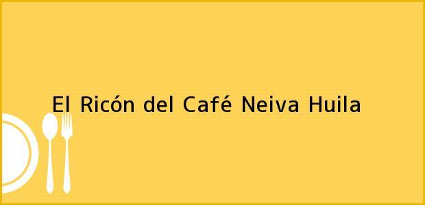 Teléfono, Dirección y otros datos de contacto para El Ricón del Café, Neiva, Huila, Colombia